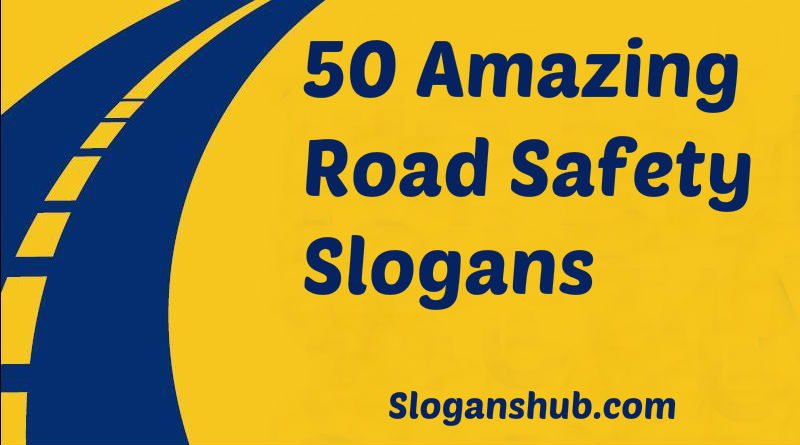 50 Creative Road Safety Slogans