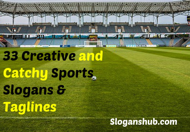 33 Creative and Catchy Sports Slogans & Taglines that will Force you to Play Sports
