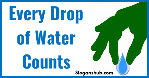 slogan-on-save-water-every-drop-of-water-counts