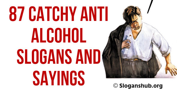 Anti Alcohol Slogans and Sayings