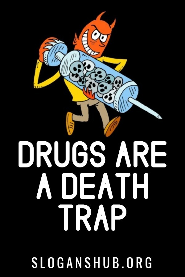 Anti Drug Slogans. Drugs are a Death Trap.