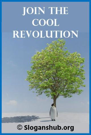 Global Warming Slogans. Join the Cool Revolution