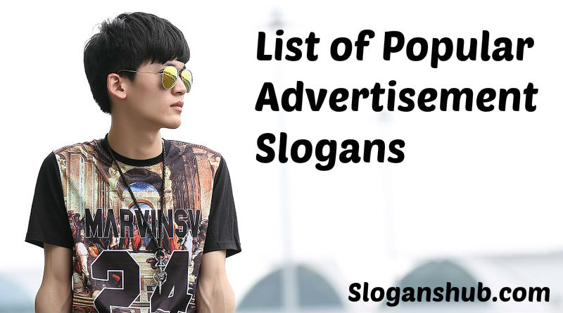 List of Popular Advertisement Slogans
