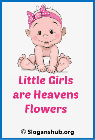 Save Girl Child Slogans. Little Girls are Heavens Flowers