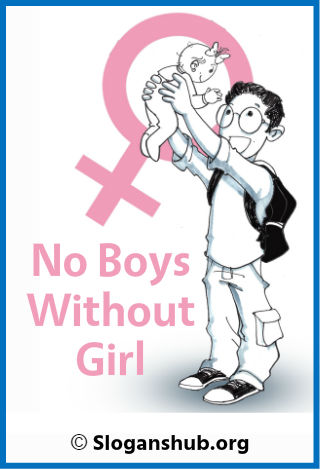 Save Girl Child Slogans. No boys without girl