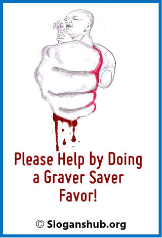 Save Girl Child Slogans. Please help by doing a graver saver favor!