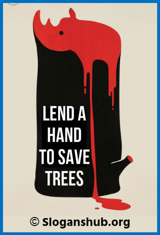 Save Tree Slogans. Lend a hand to save trees