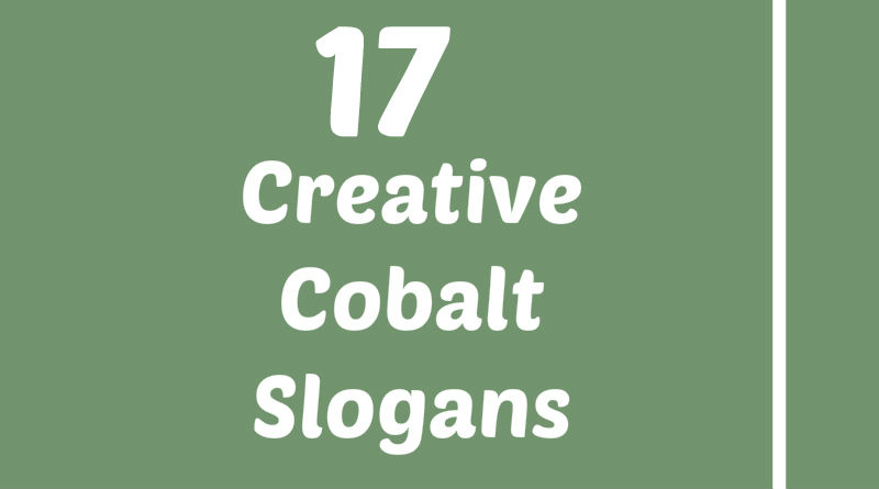 17 Creative Cobalt Element Slogans Taglines