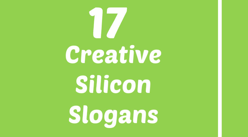 17 Creative & Catchy Silicon Element Slogans