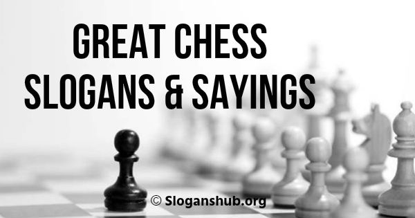 f50656a3d1 77 Great Chess Slogans & Sayings