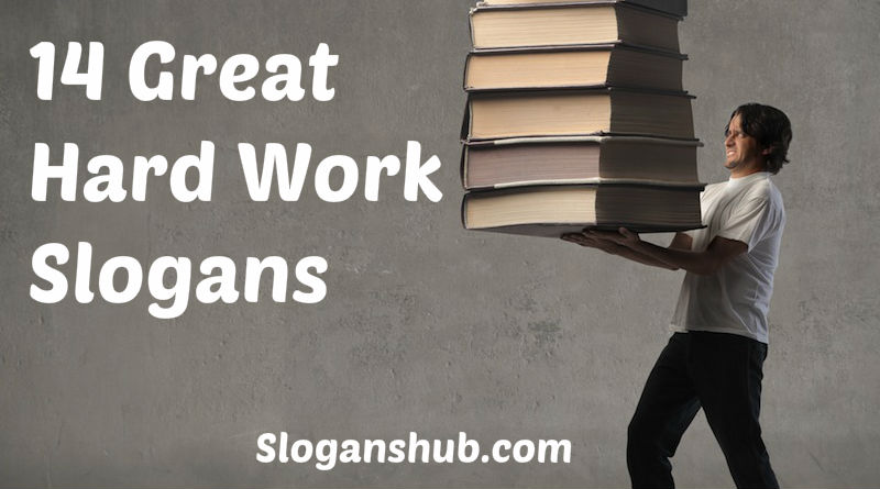14 Great Hard Work Slogans