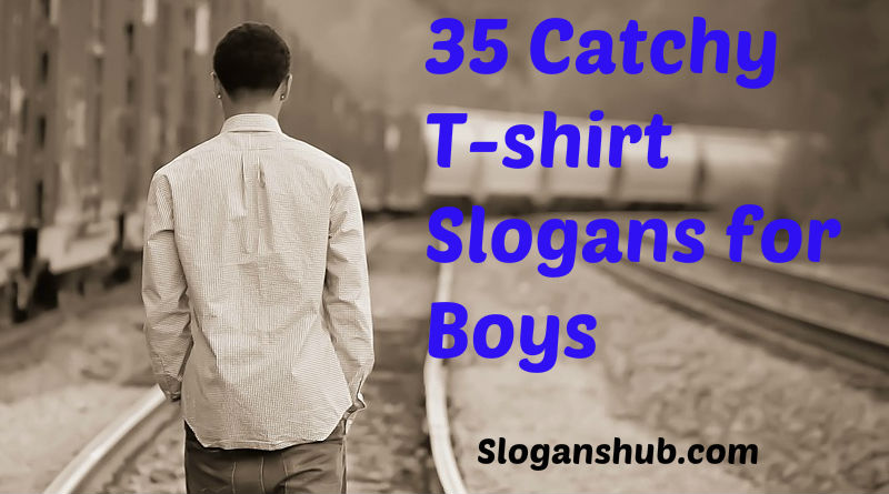 35 Catchy t-shirt Slogans for Boys