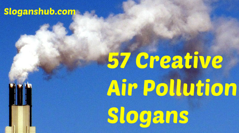 Air Pollution Slogans