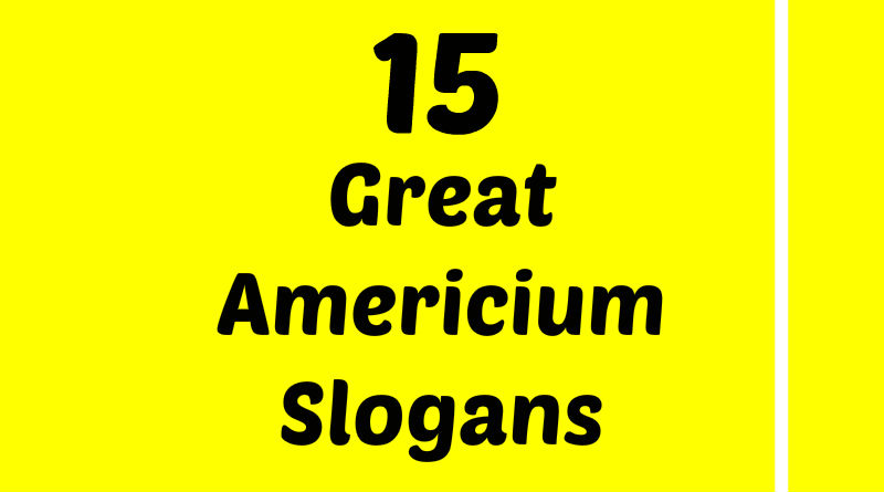List of Cool Americium Slogans