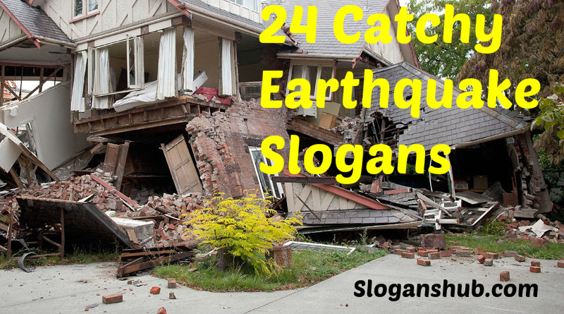 Earthquake Slogans
