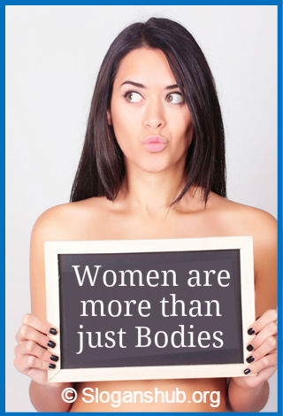 Feminist Slogans. Women are more than just bodies