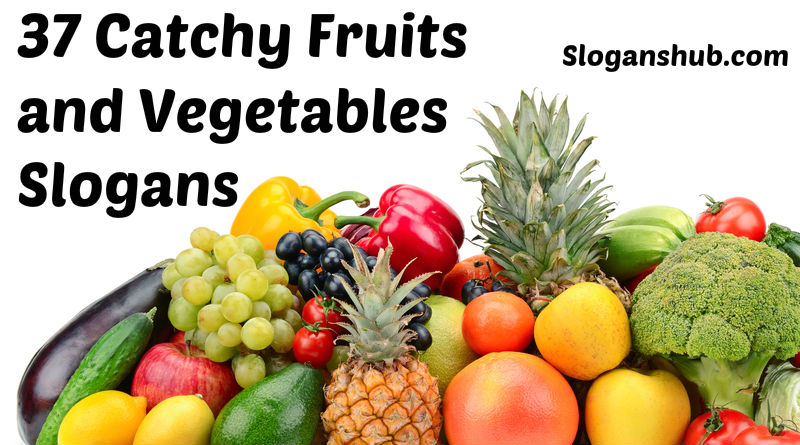 37 Catchy Fruits and Vegetables Slogans