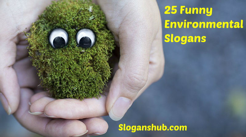 Funny Environmental Slogans