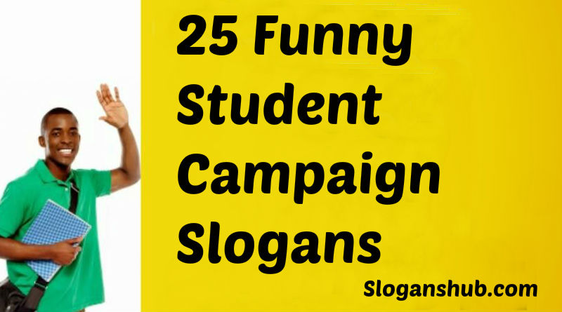 Funny Student Campaign Slogans