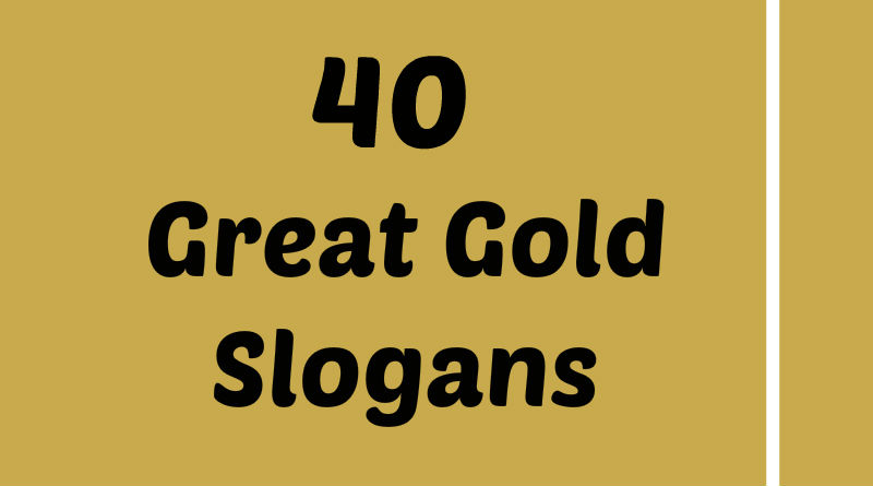 40 Great Gold Slogans