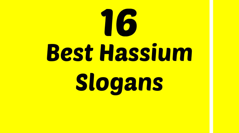 List of Best Hassium Slogans