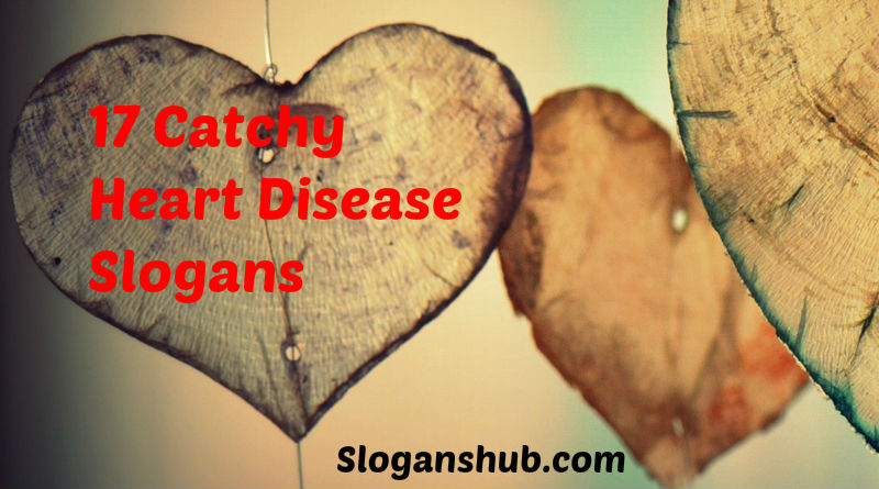17 Catchy Heart Disease Slogans