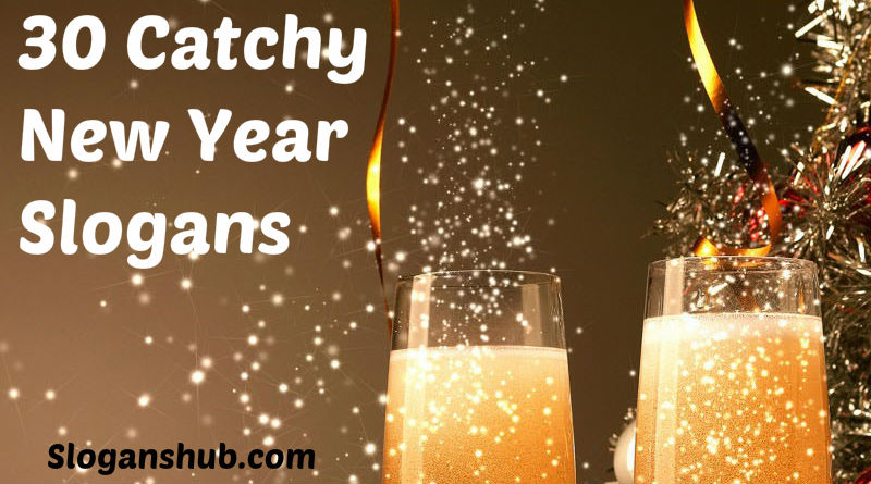 100 catchy new year slogans and new year sayings