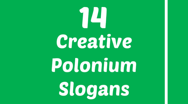 List of Creative Polonium Slogans