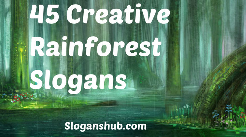 Rainforest Slogans