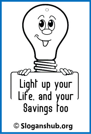 Save Energy Slogans. Light up your life, and your savings too