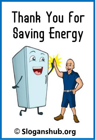 Save Energy Slogans. Thank you for saving energy