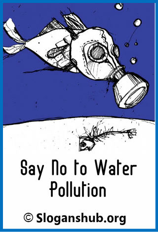 100 Helpful Slogans On Water Pollution With Posters