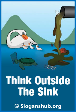 Slogans On Water Pollution. Think outside the sink