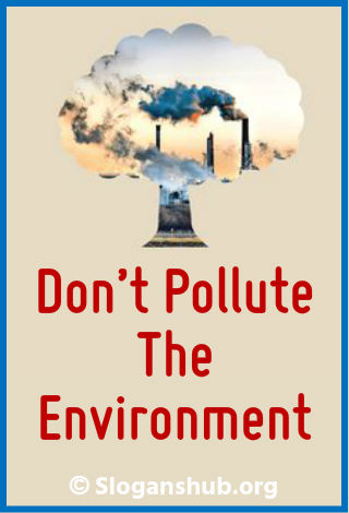 Slogans on Environment. Don't pollute the environment