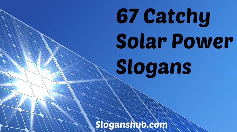 67 Catchy Solar Power Slogans And Taglines Posters