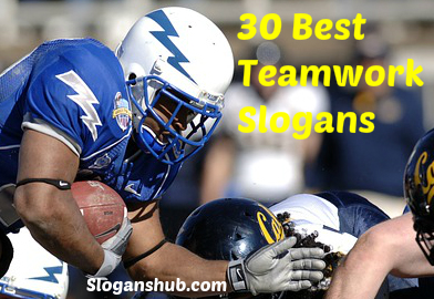 30 Best Teamwork Slogans & Sayings