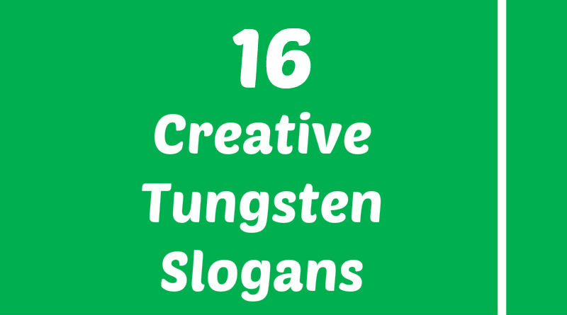 List of Creative Tungsten Slogans