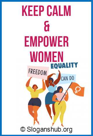 Women Empowerment Slogans. Keep calm & empower women