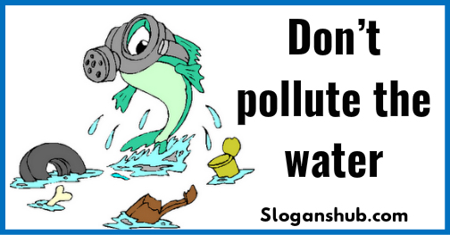 water pollution slogans Slogan on pollution in hindi and quotes on pollution in hindi and english with poster and images for students प्रदूषण पर नारे.