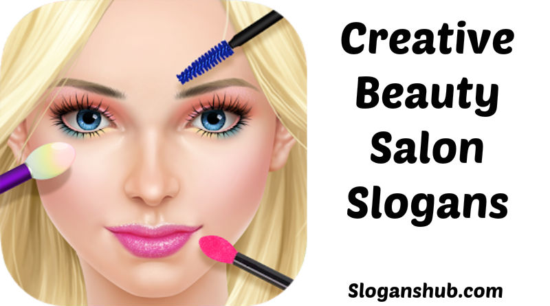 40 Creative Beauty Salon Slogans