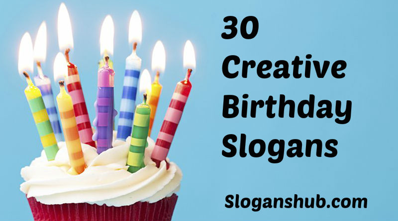 100 Creative Birthday Slogans And Sayings