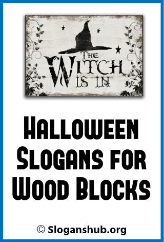 Halloween Slogans for Wood Blocks
