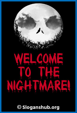Halloween Slogans. Welcome To the Nightmare!