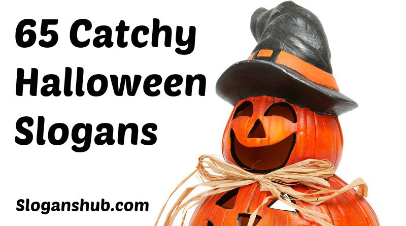 135 Catchy Halloween Slogans Posters Phrases And Sayings