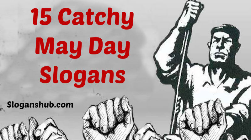 15 Catchy May Day Slogans