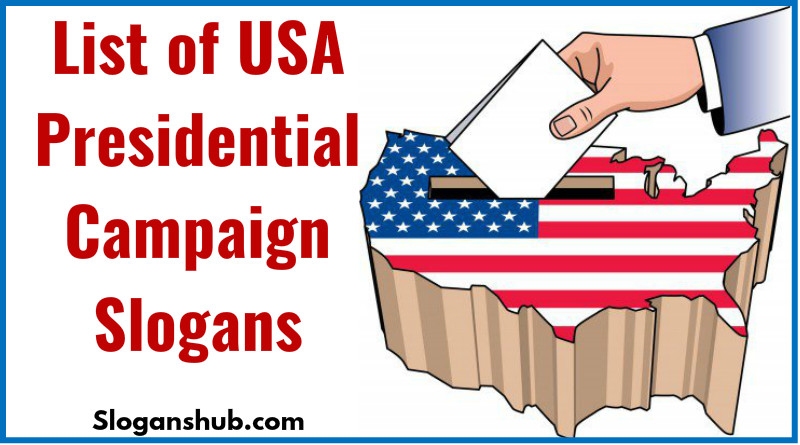 List of USA Presidential Campaign Slogans