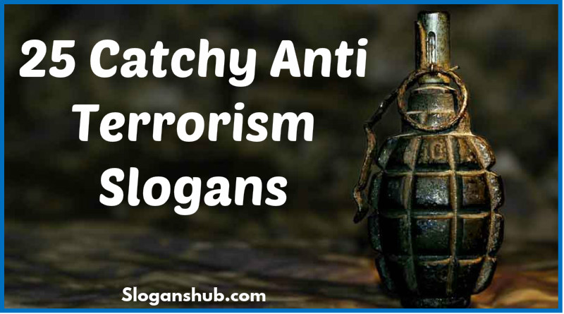 25 Catchy Anti Terrorism Slogans