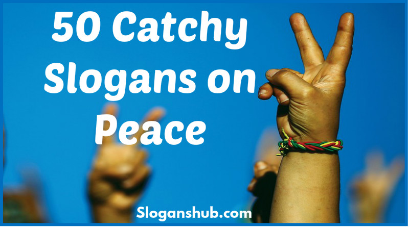 50 Catchy Slogans on Peace