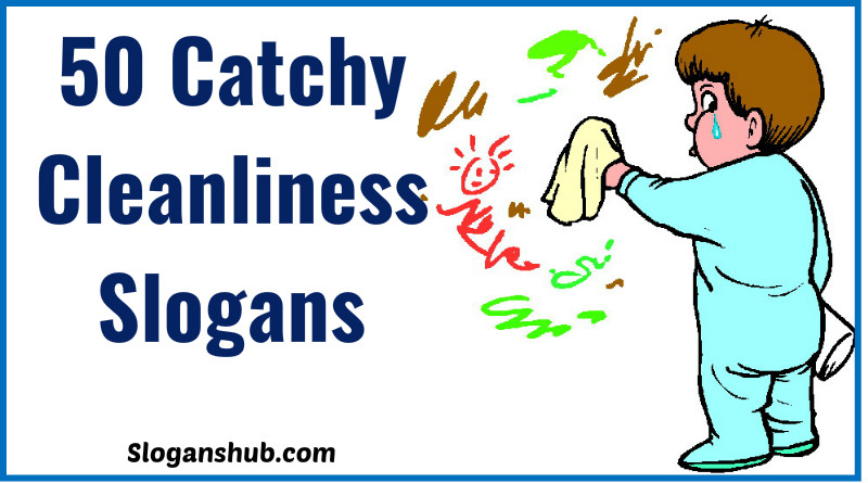 50 Catchy Cleanliness Slogans