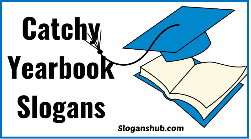 40 Catchy Yearbook Slogans